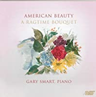 American Beauty: A Ragtime Bouquet by Gary Smart (2008-06-17)
