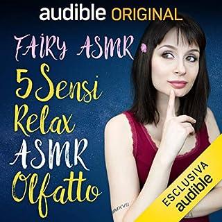 Olfatto     5 Sensi - Relax ASMR              Di:                                                                                                                                 Fairy Asmr                               Letto da:                                                                                                                                 Fairy Asmr                      Durata:  16 min     11 recensioni     Totali 4,5