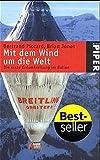 Mit dem Wind um die Welt: Die erste Erdumkreisung im Ballon - Bertrand Piccard