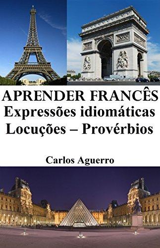 Aprender Francês: Expressões idiomáticas ‒ Locuções ‒ Provérbios: Frases em francês