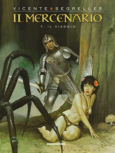Il mercenario. Il viaggio (Vol. 7)