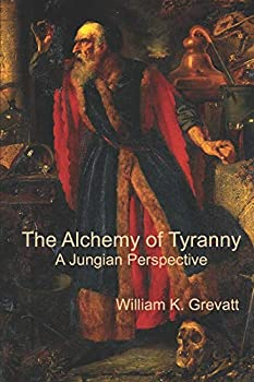 The Alchemy of Tyranny - A Jungian Perspective