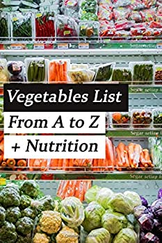 Vegetables List From A to Z +Nutrition