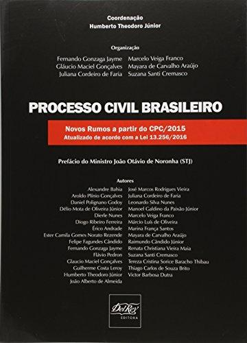 Processo Civil Brasileiro. Novos Rumos a Partir do CPC 2015