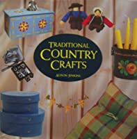 Traditional Country Crafts 0304344389 Book Cover