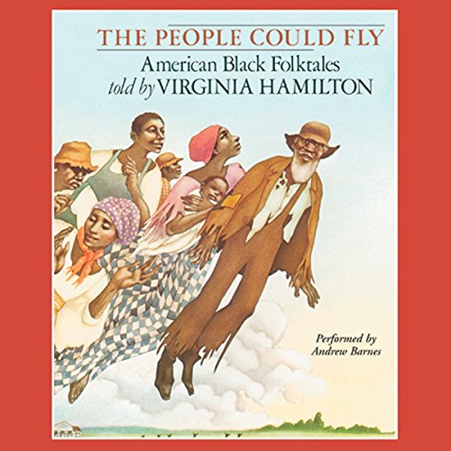 The People Could Fly     American Black Folktales              By:                                                                                                                                 Virginia Hamilton                               Narrated by:                                                                                                                                 Andrew Barnes                      Length: 3 hrs and 45 mins     75 ratings     Overall 3.6