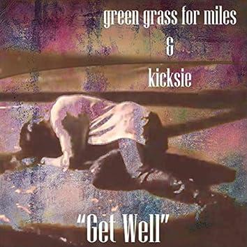 Get Well (feat. Kicksie)