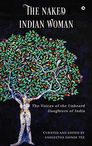 The Naked Indian Woman: The Voices of the Unheard Daughters of India (English Edition)