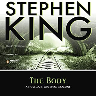 The Body                   By:                                                                                                                                 Stephen King                               Narrated by:                                                                                                                                 Frank Muller                      Length: 5 hrs and 50 mins     699 ratings     Overall 4.3