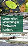Conservation Monitoring in Freshwater Habitats: A Practical Guide and Case Studies (English Edition)