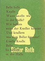 Dieter Roth: Balle Balle Knalle