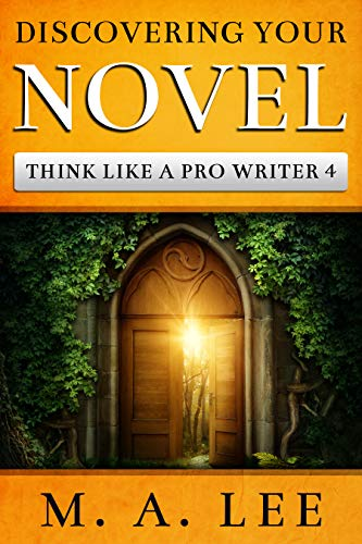 Discovering Your Novel (Think like a Pro Writer Book 4) (English Edition) eBook: Lee, M.A.: Amazon.es: Tienda Kindle
