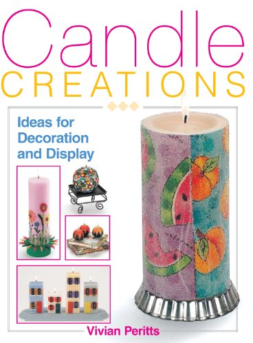 Candle Creations: Ideas for Decoration and Display (English Edition)