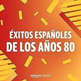 Éxitos españoles de los años 80