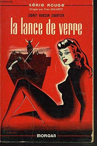 LA LANCE DE VERRE (THE GLASS SPEAR)