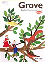 Grove English Communication Ⅱ New Edition 文部科学省検定済教科書 [コⅡ344]