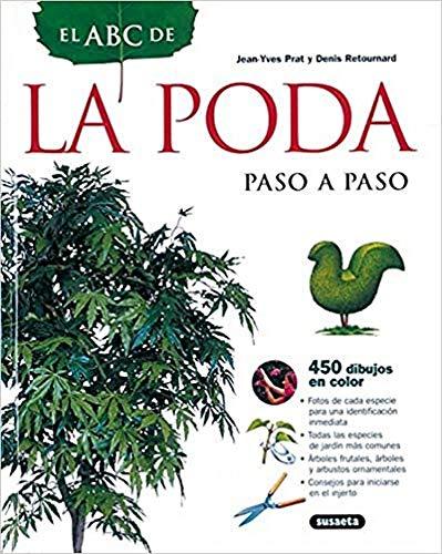 Abc De La Poda Paso A Paso (El Abc De La Jardinería)