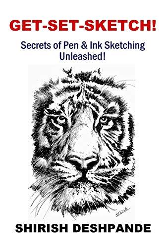 Get-Set-Sketch!: Secrets of Pen & Ink Sketching Unleashed!