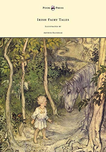 Compare Textbook Prices for Irish Fairy Tales - Illustrated by Arthur Rackham Illustrated Edition ISBN 9781447449096 by Stephens, James,Rackham, Arthur