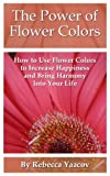 The Power Of Flower Colors (English Edition)
