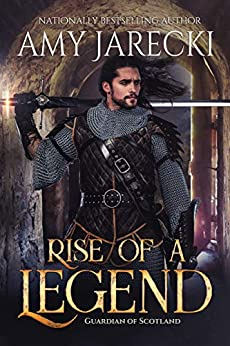 Rise of a Legend (Guardian of Scotland Book 1) by [Amy Jarecki]