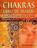 Chakras. Libro de trabajo: Reequilibra las energías vitales