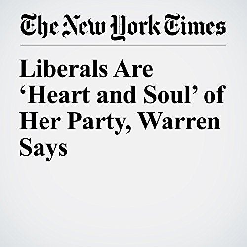 Liberals Are 'Heart and Soul' of Her Party, Warren Says copertina