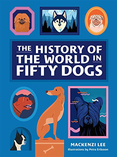 Lee, M: History of the World in Fifty Dogs