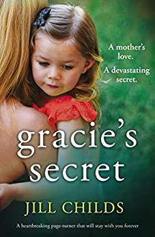Gracie's Secret: A heartbreaking page turner that will stay with you forever by [Jill Childs]