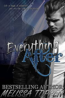 Everything After: A Rocker Romance by [Melissa Toppen]
