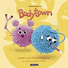 Luca y la Llave Mágica (Aventuras en Bodytown): Un cuento sobre la fiebre