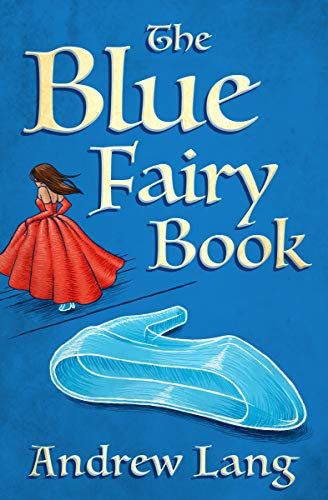The Blue Fairy Book (The Fairy Books of Many Colors) (English Edition)