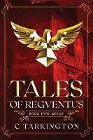 Tales of Regventus Book Two: Keene
