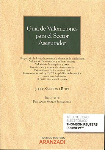 Guía de Valoraciones para el sector asegurador (Papel + e-book): Lucro Cesante, Máquinas, Alcohol y Drogas. (Monografía)