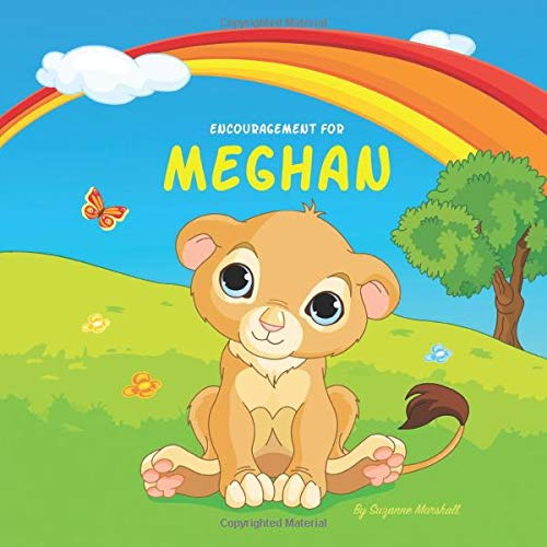 Encouragement for Meghan: Personalized Book to Inspire Kids with a You Can Do It Attitude (Personalized Books, Personalized Gifts, You Can Do it ... Stories for Kids, Personalized Kids Books)