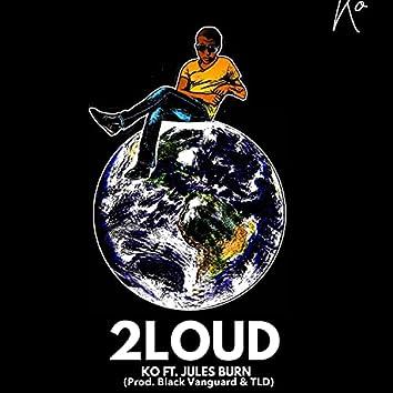 2 Loud (feat. Jules Burn)