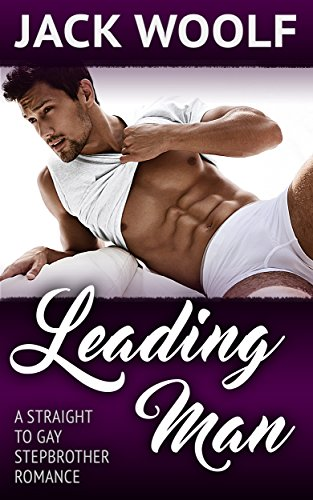 Leading Man: A Straight-to-Gay Stepbrother Romance (Taboo MM)