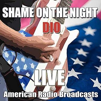 Shame On The Night (Live)