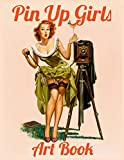 Pin Up Girls Art Book: Vintage Pinup Collection Book...