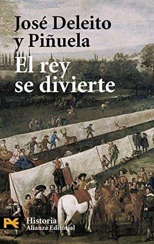 El rey se divierte / The King Enjoys Himself (Humanidades / Humanities) (Spanish Edition) by Jose Deleito Y Pinuela(2006-01-02)
