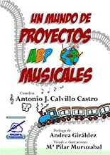 Un mundo de proyectos ABP musicales: Volumen 1