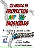 Un mundo de proyectos ABP musicales: Volumen II (De secundaria a universidad)