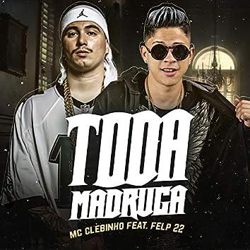 Toda Madruga (feat. Felp 22)