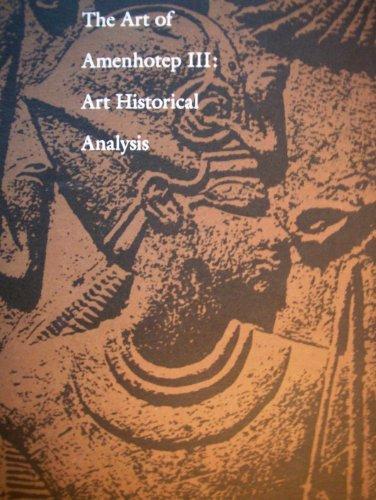 The Art of Amenhotep III: Art Historical Analysis