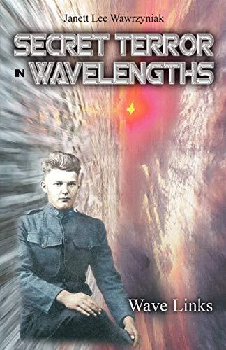 Book: Secret Terror in Wavelengths - Wave Links by Janett Lee Wawrzyniak