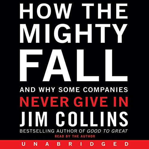 How the Mighty Fall     And Why Some Companies Never Give In              Auteur(s):                                                                                                                                 Jim Collins                               Narrateur(s):                                                                                                                                 Jim Collins                      Durée: 4 h et 41 min     8 évaluations     Au global 5,0