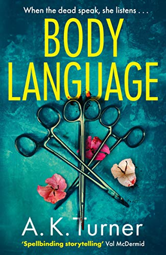 Body Language: 'Spellbinding storytelling' Val McDermid by [A. K. Turner]