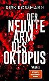 Der neunte Arm des Oktopus: Thriller von Dirk Rossmann