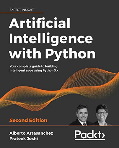Artificial Intelligence with Python: Your complete guide to building intelligent apps using Python 3.x, 2nd Edition (English Edition)