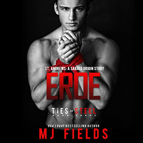 Eroe: St. Andrews: A Sabato Origin Story     Ties of Steel Book 3              By:                                                                                                                                 MJ Fields                               Narrated by:                                                                                                                                 Kai Kennicott,                                                                                        Wen Ross                      Length: 1 hr and 37 mins     39 ratings     Overall 4.2